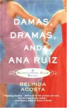 Damas, Dramas, and Ana Ruiz: A Quinceañera Club Novel (Quinceanera Club) - Belinda Acosta