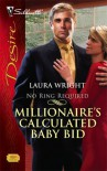 Millionaire's Calculated Baby Bid (Silhouette Desire) - Laura Wright
