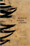 Mystical Poems of Rumi - Rumi,  Ehsan Yarshater (Editor),  A. J. Arberry (Translator),  Foreword by Franklin D. Lewis