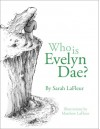 Who Is Evelyn Dae? Volume 1 - Sarah LaFleur