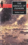 The Miracle of Dunkirk (Wordsworth Collection) - Walter Lord