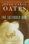 The Tattooed Girl - Joyce Carol Oates