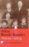Weine Ruhig Eine Geschichte Vom Ueberleben. Gesamttitel: Bv T; 346 - Aliza Barak-Ressler