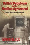 British Petroleum & the Redline Agreement: The West's Secret Pact to Get Mideast Oil - Edwin Black