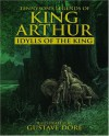 Legends of King Arthur: Idylls of the King - Alfred Lord Tennyson