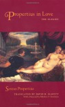 Propertius in Love: The Elegies - Sextus Propertius
