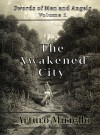 The Awakened City (Epic Adventure) (Swords of Men and Angels) - Arturo Miriello