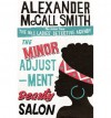 The Minor Adjustment Beauty Salon (No. 1 Ladies Detective Agency, #14) - Alexander McCall Smith
