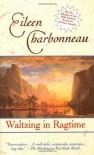 Waltzing in Ragtime - Eileen Charbonneau