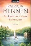 Im Land der sieben Schwestern: Roman - Patricia Mennen