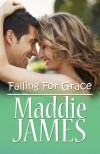Falling for Grace - Maddie James