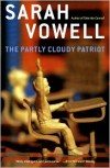 The Partly Cloudy Patriot - Sarah Vowell