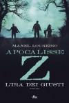 Apocalisse Z: L'ira dei giusti (Narrativa Nord) (Italian Edition) - Manel Loureiro, Pierino Forno, Daniela Ruggiu