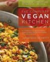 The Complete Vegan Kitchen: An Introduction to Vegan Cooking with More Than 300 Delicious Recipes-From Easy to Elegant - Jannequin Bennett