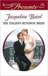 Italian's Runaway Bride (Harlequin Presents, No. 2219) - Jacqueline Baird
