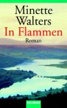 In Flammen - Minette Walters