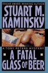 A Fatal Glass of Beer - Stuart M. Kaminsky