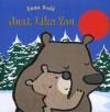 Just Like You (Templar Books (Dutton Children's Books)) - Emma Dodd