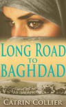 Long Road to Baghdad - Catrin Colllier