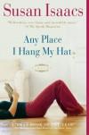Any Place I Hang My Hat: A Novel - Susan Isaacs