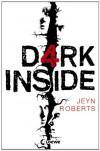 Dark Inside  - Jeyn Roberts, Bea Reiter