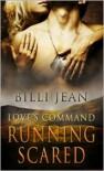 Running Scared (Love's Command, #1) - Billi Jean
