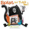 Splat Says Thank You! - Rob Scotton