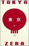 Tokyo Zero: A Novel - Marc Horne
