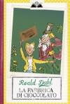 La fabbrica di cioccolato - Quentin Blake, Roald Dahl, R. Duranti