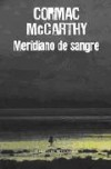 Meridiano de Sangre - Cormac McCarthy, Luis Murillo Fort