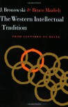 Western Intellectual Tradition: From Leonardo to Hegel - Jacob Bronowski;Bruce Mazlish