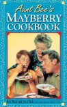 Aunt Bee's Mayberry Cookbook - Ken Beck, Julia M. Pitkin