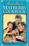 Aunt Bee's Mayberry Cookbook - Ken Beck, Julia M. Pitkin