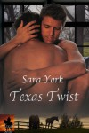 Texas Twist - Sara York