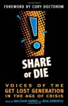 Share or Die: Voices of the Get Lost Generation in the Age of Crisis -
