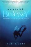 Neutral Buoyancy: Adventures in a Liquid World - Tim Ecott