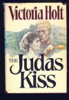 The Judas Kiss - Victoria Holt