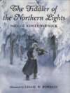 The Fiddler of the Northern Lights - Natalie Kinsey-Warnock, Leslie W. Bowmann