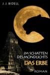 Im Schatten des Mondlichts - das Erbe - J.J. Bidell