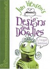 Jim Henson's Designs and Doodles: A Muppet Sketchbook - Alison Inches