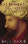 The Ottoman Empire: The Classical Age 1300-1600 - Halil İnalcık