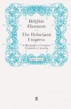 The Reluctant Empress: A Biography of Empress Elisabeth of Austria - Brigitte Hamann