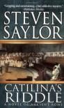 Catilina's Riddle - Steven Saylor