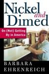 Nickel & Dimed: On (Not) Getting By in America - Barbara Ehrenreich