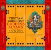 Tibetan Buddhist Goddess Altars: A Pop-Up Gallery of Traditional Art and Wisdom - Tad Wise, Tad Wise, Bruce Foster