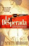 La Desperada - Patricia Burroughs