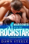 Marooned with the Rock Star - Dawn Steele