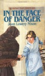 In The Face of Danger (Orphan Train Adventures) - Joan Lowery Nixon