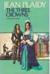 The Three Crowns - Jean Plaidy