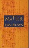 Matter - Dan  Brown